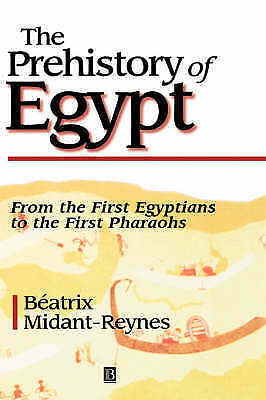 NEW The Prehistory of Egypt: From the First Egyptians to the First Pharaohs
