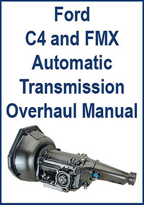 Ford C4 & Fmx Automatic Transmission Overhaul Manual
