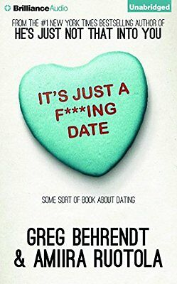 NEW It's Just a F***ing Date: Some Sort of Book About Dating by Greg Behrendt