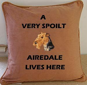 Very Spoilt Airedale Terrier Dog LivesHere Cushion Gift