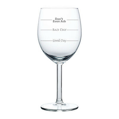 a1c655d43fd WINE GLASS GOBLET White or Red Wine 10oz Funny Mood Wine Glass GOOD BAD DAY