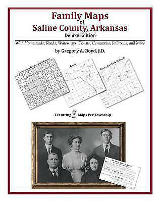 NEW Family Maps of Saline County, Arkansas by Gregory A Boyd J.D.