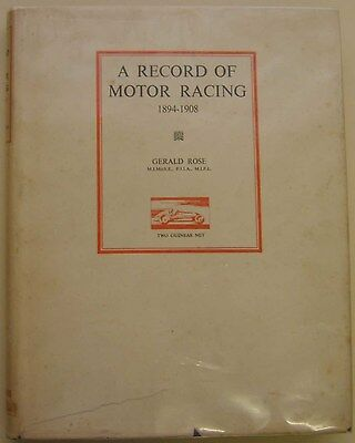 Record of Motor Racing 1894-1908 by Gerald Rose Pub. by Motor Racing Pub. 1949