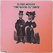 Clyde Moody - The Good Ol' Days (2010)  CD  NEW/SEALED  SPEEDYPOST