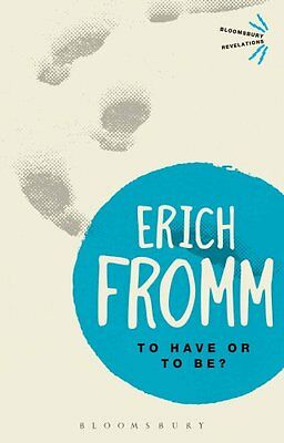 To Have or to Be? by Erich Fromm (Paperback, 2013)