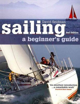 Sailing: A Beginner's Guide by David Seidman (Paperback, 2011)