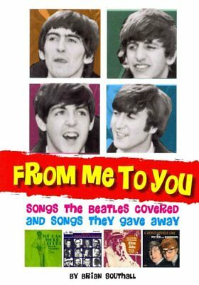 From Me to You: Songs the Beatles Covered and Songs They Gave Away by Brian...