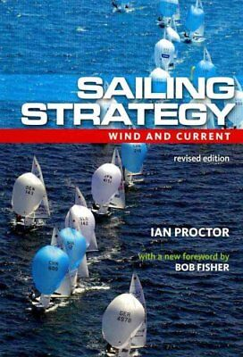 Sailing Strategy: Wind and Current by Ian Proctor (Paperback, 2010)
