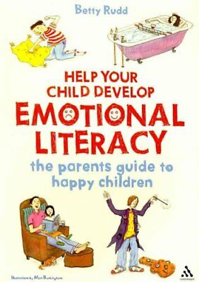 Help Your Child Develop Emotional Literacy: The Parents' Guide to Happy...
