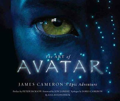 The Art of Avatar: James Cameron's Epic Adventure by Lisa Fitzpatrick...