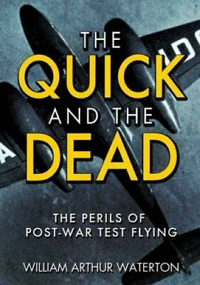 The Quick and the Dead by William Arthur Waterton (Hardback, 2012)
