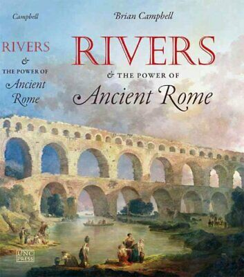 Rivers and the Power of Ancient Rome by Brian Campbell (Hardback, 2012)
