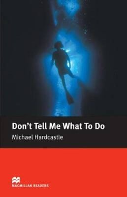 Don't Tell Me What to Do: Elementary by Michael Hardcastle (Paperback, 2005)