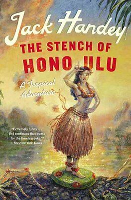 The Stench of Honolulu: A Tropical Adventure by Jack Handey (Paperback /...