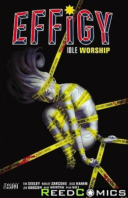 EFFIGY VOLUME 1 IDLE WORSHIP GRAPHIC NOVEL New Paperback Collects Issues #1-7
