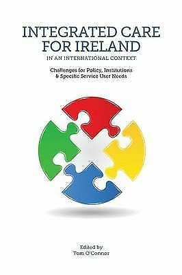 Integrated Care in Ireland in an International Context: Challenges for Policy, I