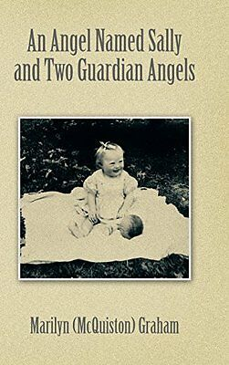 An Angel Named Sally and Two Guardian Angels by Marilyn (McQuiston) Graham