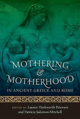 NEW Mothering and Motherhood in Ancient Greece and Rome
