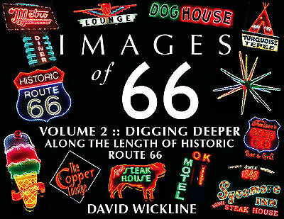 IMAGES of 66 VOLUME 2 - Digging Deeper along ROUTE 66 Book by DAVID WICKLINE