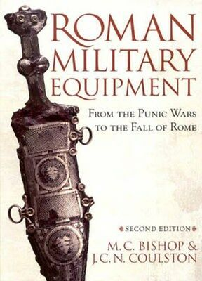 Roman Military Equipment from the Punic Wars to the Fall of Rome 9781842171592