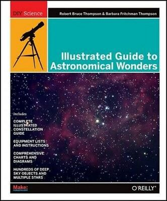 Illustrated Guide to Astronomical Wonders 9780596526856, Paperback, BRAND NEW