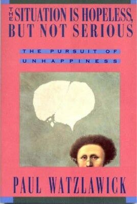 Situation is Hopeless But Not Serious: Pursuit of Unhappiness 9780393310214, NEW