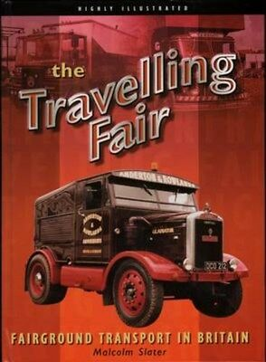 Travelling Fair: Fairground Transport in Britain 9780954022228 by Malcolm Slater