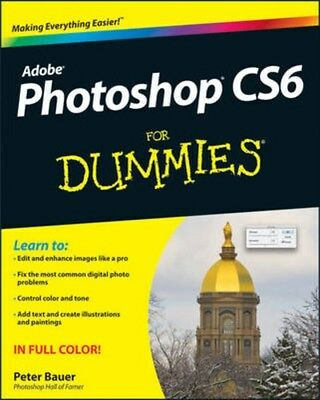 Photoshop CS6 For Dummies 9781118174579 by Peter Bauer, Paperback, BRAND NEW
