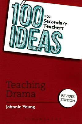 100 Ideas for Secondary Teachers: Teaching Drama 9781441135445 by Johnnie Young