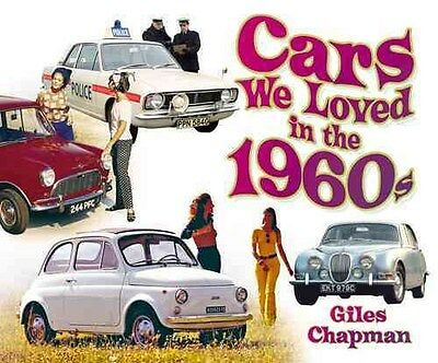 Cars We Loved in the 1960s 9780752494319 by Giles Chapman, Paperback, BRAND NEW