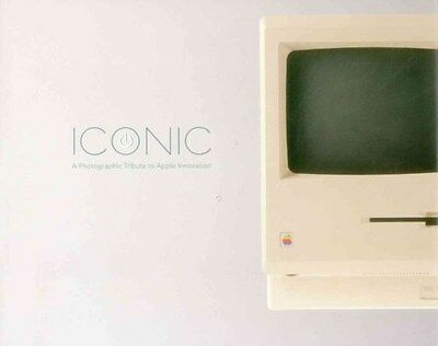 Iconic: A Photographic Tribute to Apple Innovation 9780988581715, Hardback, NEW