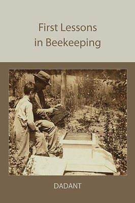 NEW First Lessons in Beekeeping by C. P. Dadant