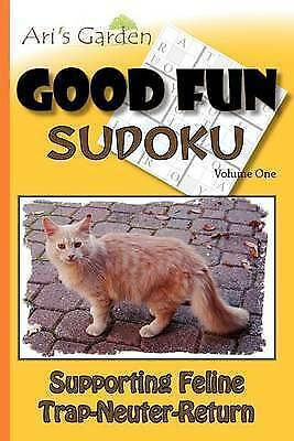 Good Fun Sudoku: Volume 1: Supporting Feline Trap-Neuter-Return by Ari's Garden