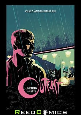 Outcast By Kirkman And Azaceta Volume 2 A Vast And Unending Ruin Graphic Novel