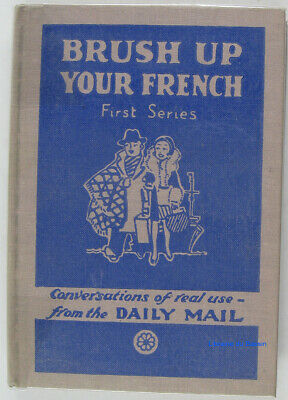 Brush up your french (Repolissez votre français) First series W. G. Hartog 1935