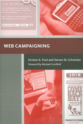 Web Campaigning by Steven M. Schneider, Kirsten A. Foot (Paperback, 2006)