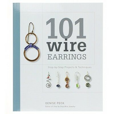 101 Wire Earrings | Step by Step Projects & Techniques Jewellery Book (D18/5)