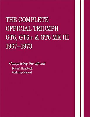 The Complete Official Triumph GT6, GT6+ & GT6 MK III: 1967, 1968, 1969, 1970, 19
