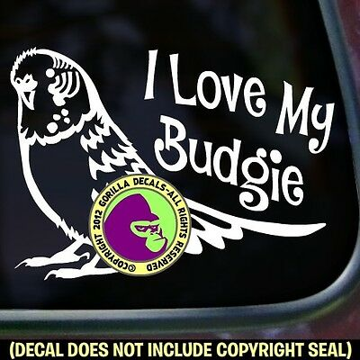 I LOVE MY BUDGIE Vinyl Decal Sticker Parakeet Bird Crazy Car Window Bumper Sign