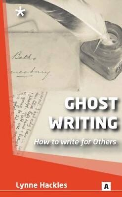 Ghost Writing: How to Ghost Write for Others by Lynne Hackles (Paperback, 2011)