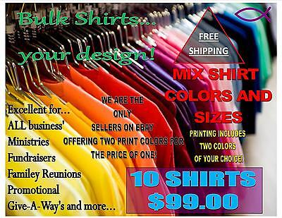 10 Wholesale Custom Printed Tee Shirts $99.00 Mix Shirt Sizes And Colors