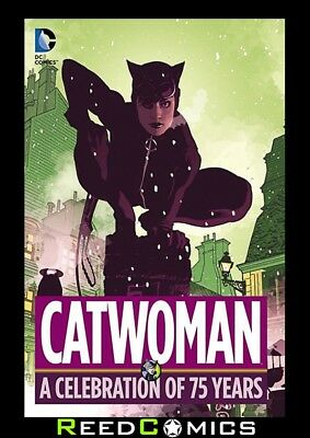 CATWOMAN A CELEBRATION OF 75 YEARS HARDCOVER (408 Pages) New Hardback