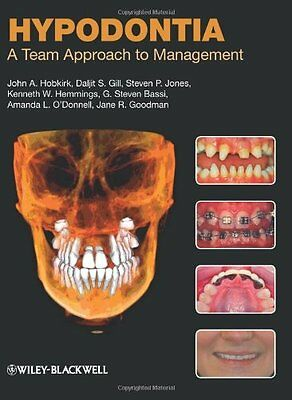 NEW Hypodontia: A Team Approach to Management by John A. Hobkirk