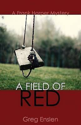 NEW A Field of Red by Greg Enslen