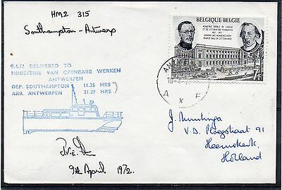 BELGIUM = 1972 SOUTHAMPTON to ANTWERP, HMS 315. Sea Cover. Signed.