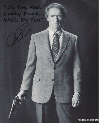 "Eastwood Clint ""Sudden Impact"" Autographed Copy B Quote ""Do You Feel Lucky Punk."