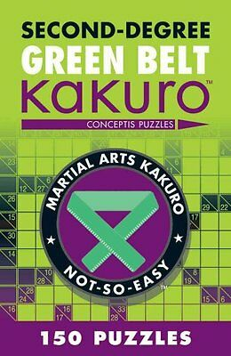 Second-degree Green Belt Kakuro by Conceptis Puzzles (Paperback, 2012)