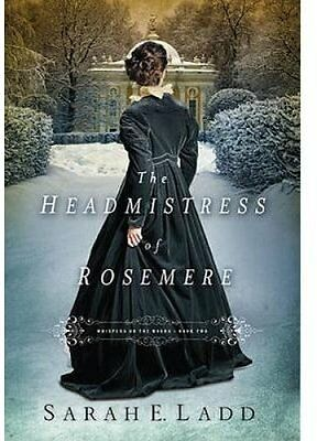The Headmistress of Rosemere by Sarah E. Ladd (Paperback, 2013)