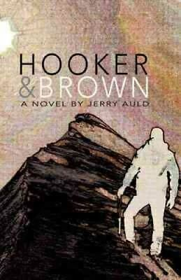 Hooker and Brown: A Novel by Jerry Auld (Paperback, 2009)