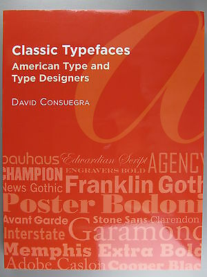 Classic Typefaces: American Type and Type Designers, David Consuegra, 2011